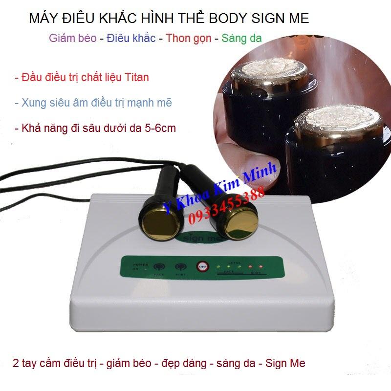 Máy giảm béo điêu khắc hình thể body Sign Me - Y khoa Kim Minh 0933455388