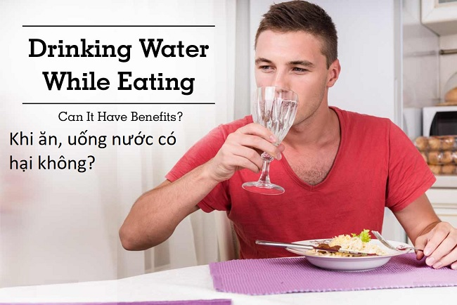 Nên hạn chế uống nước trong khi ăn