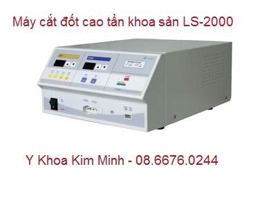 Máy cắt đốt điện dùng khoa sản LS-2000