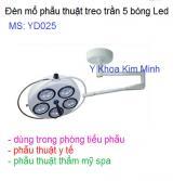 Đèn mổ treo trần 5 bóng Led YD025
