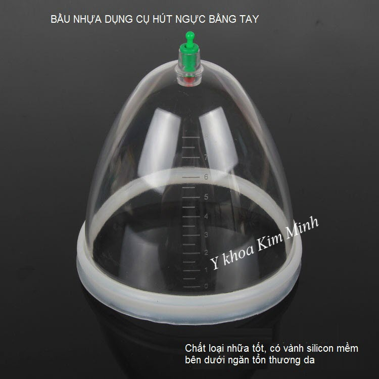 Bầu nhựa của dụng cụ hút ngực bằng tay - Y Khoa Kim Minh 0933455388