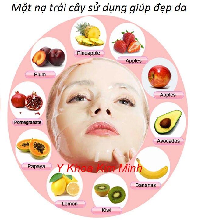 Cách làm mặt nạ trái cây dưỡng da tốt nhất - Y khoa Kim Minh
