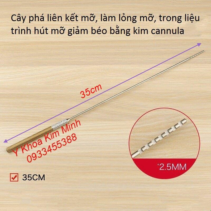 Cây phá mỡ giảm béo làm lỏng mỡ có kích thước dài 35cm, đầu phá mỡ 2.5mm