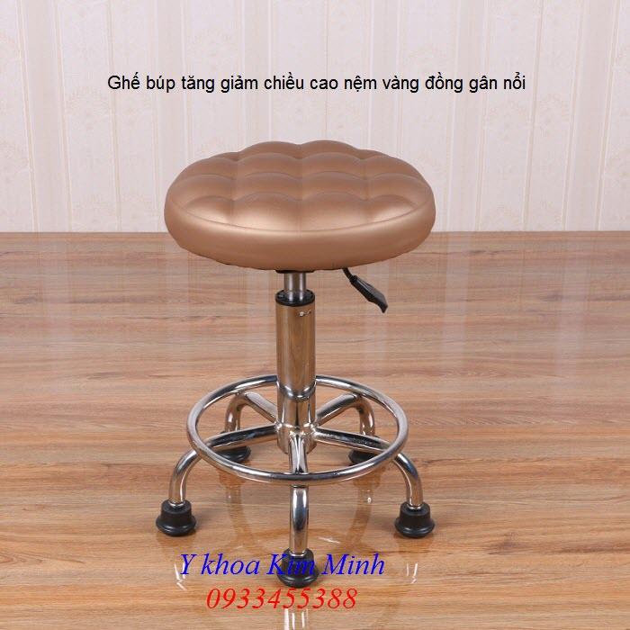 Địa chỉ bán ghế búp tăng giảm chiều cao, nệm vàng đồng gân nổi - Y Khoa Kim Minh