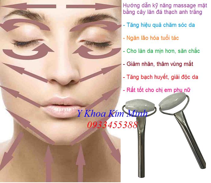 Hướng dẫn kỹ thuật, kỹ năng dùng cây lăn massage đá thạch anh chăm sóc da mặt - Y khoa Kim Minh