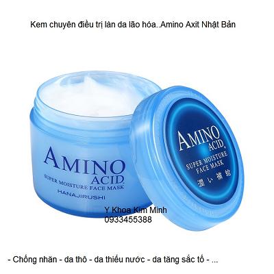 Kem chuyen chong nhan lao hoa, thieu nuoc, nam sam Amino Acid Nhat - Y khoa Kim Minh