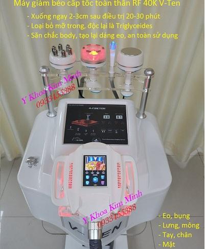 Máy giảm béo cấp tốc siêu nhanh V-Ten RF 40K công nghệ mới nhất hiện nay - Y Khoa Kim Minh