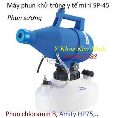 Máy phun khử trùng diệt virus với dung dịch phun sát khuẩn dạng sương dùng trong y tế SP-45 - Y khoa Kim Minh