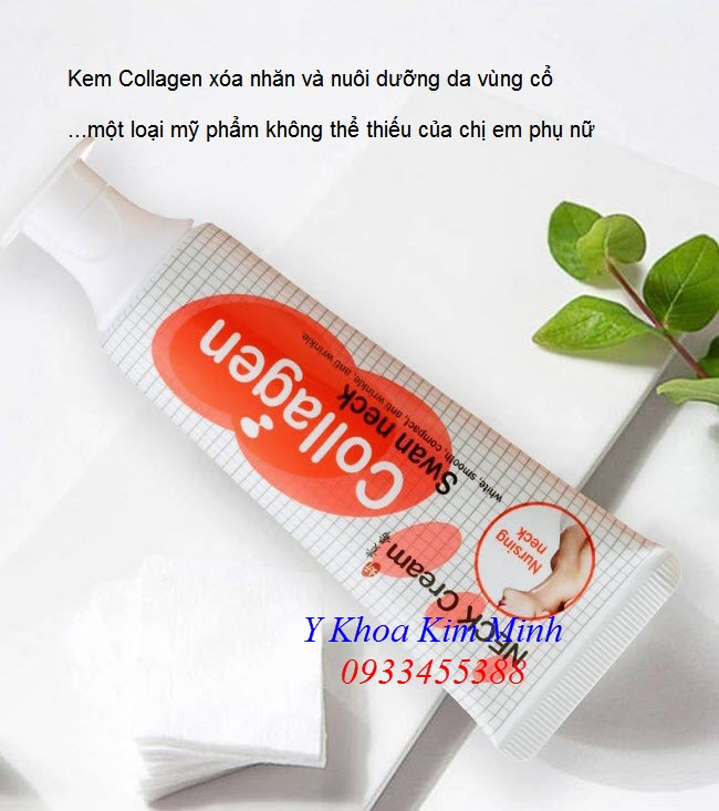 Neck Collagen Cream, kem xóa nhăn và trẻ hóa da vùng cổ - Y Khoa Kim Minh 0933455388