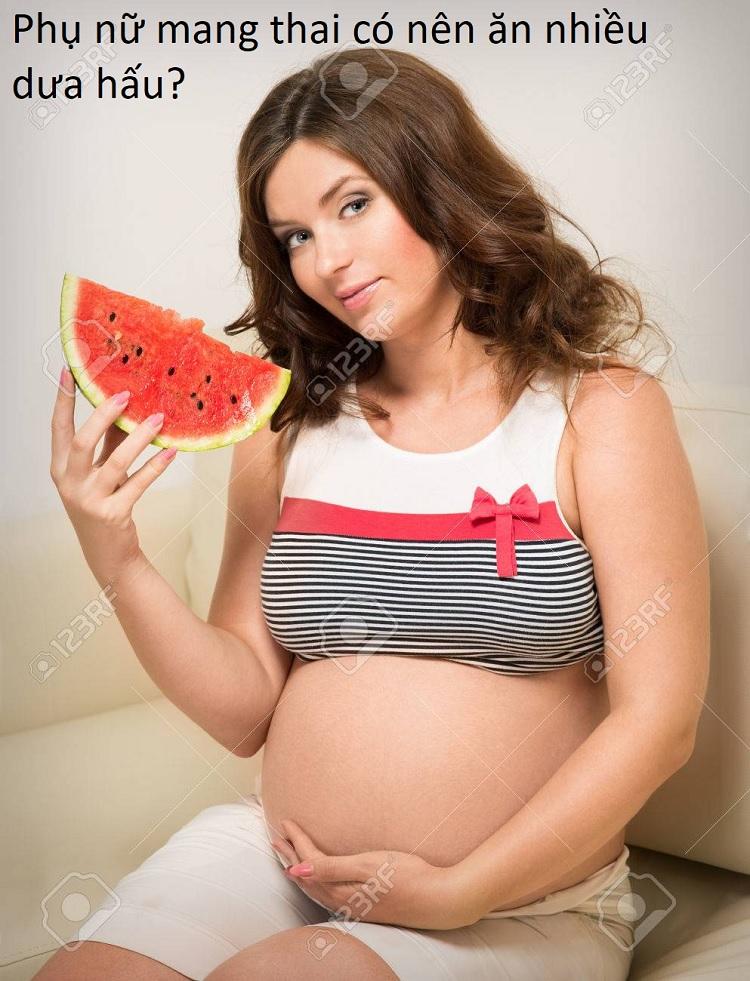 Phụ nữ mang thai có nên ăn nhiều dưa hấu?