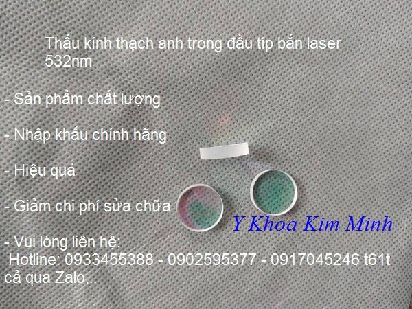Bán thấu kính thạch anh 532nm nằm trong đầu típ bắn laser - Y khoa Kim Minh 0933455388