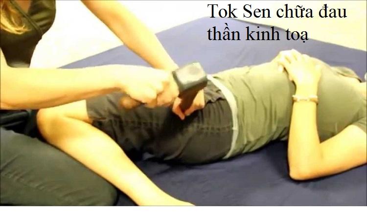 Tok Sen trị đau thần kinh toạ, đau thần kinh liên sườn - Y Khoa Kim Minh