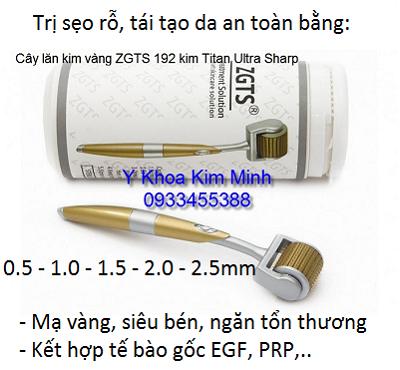 Cây lăn kim ZGTS chất lượng giá sỉ bán tại Tp Hồ Chí Minh - Y Khoa Kim Minh